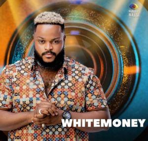 whitemoney-bbnaija-season-6